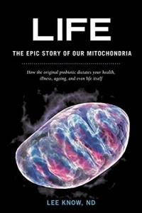 Cover of Life: The Epic Story of Our Mitochondria
